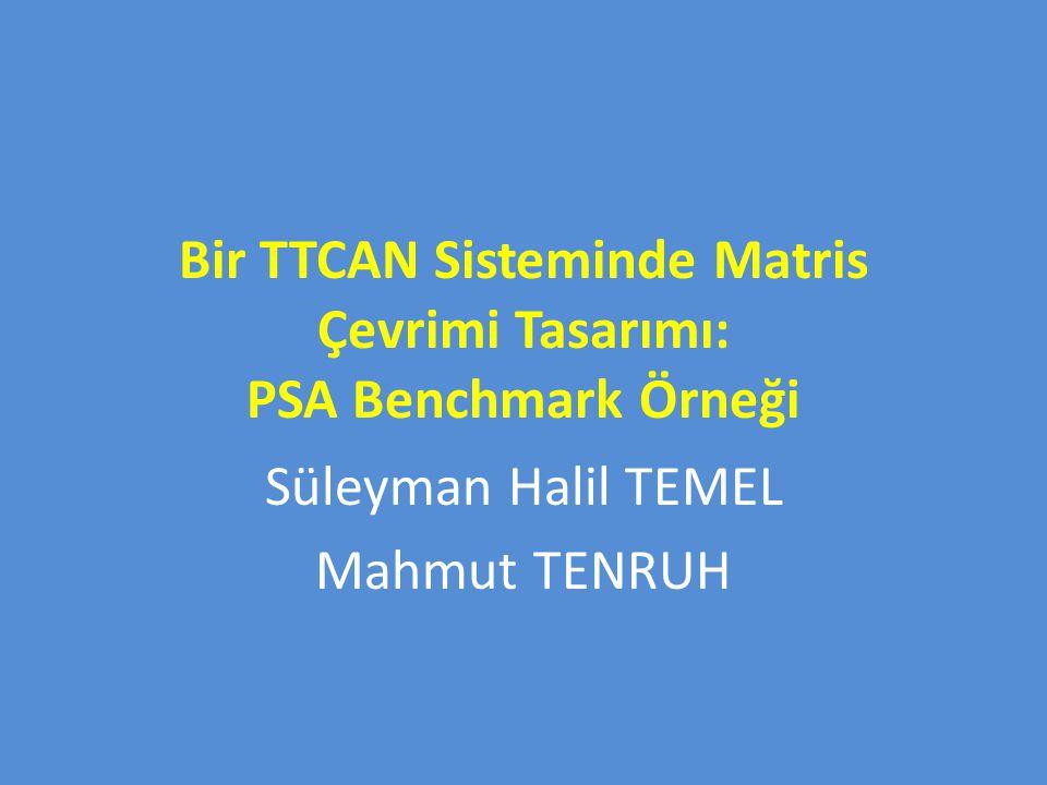 Bir TTCAN Sisteminde Matris Çevrimi Tasarımı: PSA Benchmark Örneği