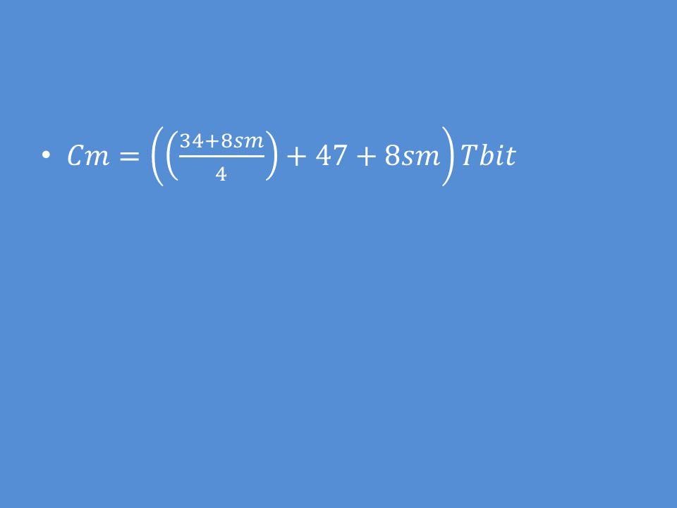 𝐶𝑚= 34+8𝑠𝑚 4 +47+8𝑠𝑚 𝑇𝑏𝑖𝑡