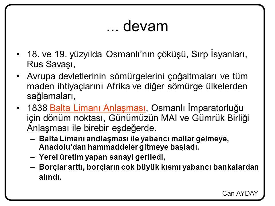 ... devam 18. ve 19. yüzyılda Osmanlı'nın çöküşü, Sırp İsyanları, Rus Savaşı,