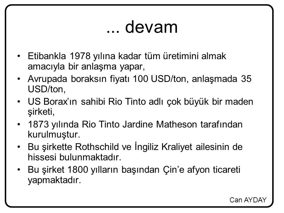 ... devam Etibankla 1978 yılına kadar tüm üretimini almak amacıyla bir anlaşma yapar, Avrupada boraksın fiyatı 100 USD/ton, anlaşmada 35 USD/ton,