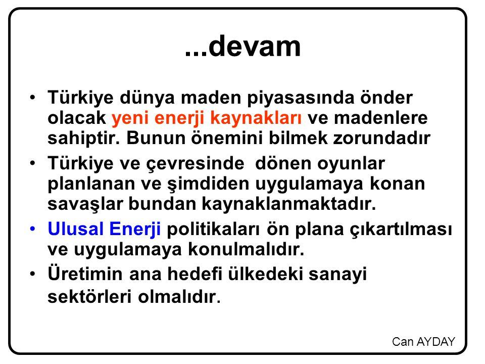 ...devam Türkiye dünya maden piyasasında önder olacak yeni enerji kaynakları ve madenlere sahiptir. Bunun önemini bilmek zorundadır.