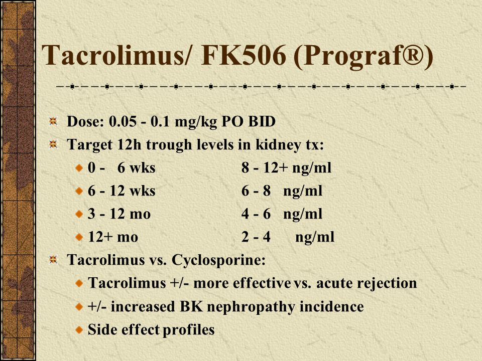 Tacrolimus/ FK506 (Prograf®)
