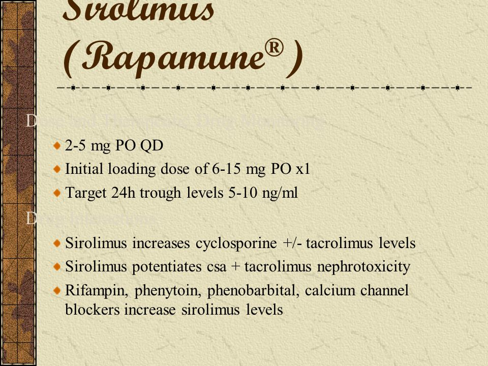 Sirolimus (Rapamune®)