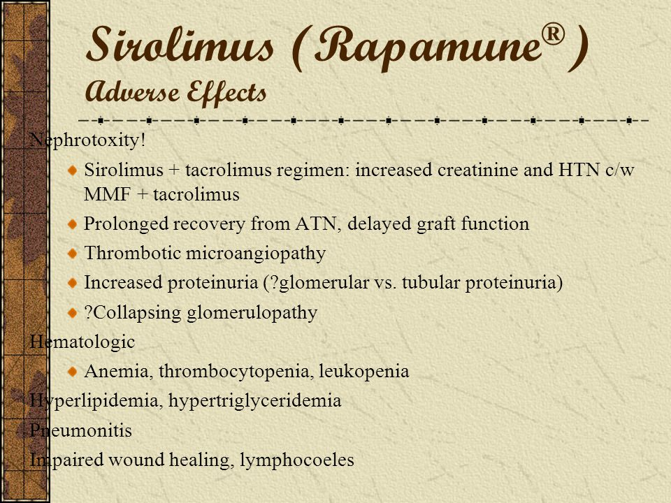 Sirolimus (Rapamune®) Adverse Effects
