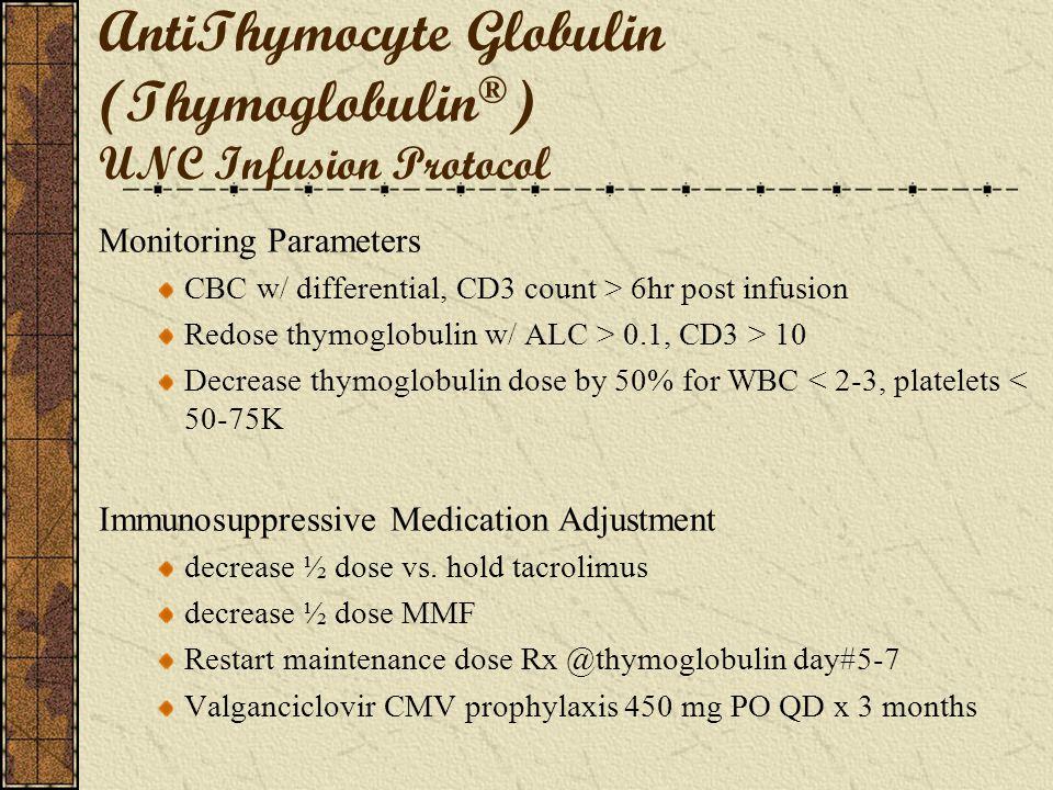 AntiThymocyte Globulin (Thymoglobulin®) UNC Infusion Protocol