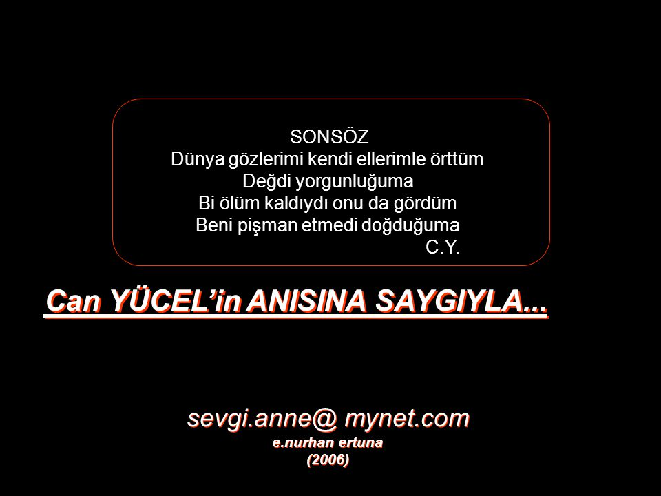 Can YÜCEL'in ANISINA SAYGIYLA...