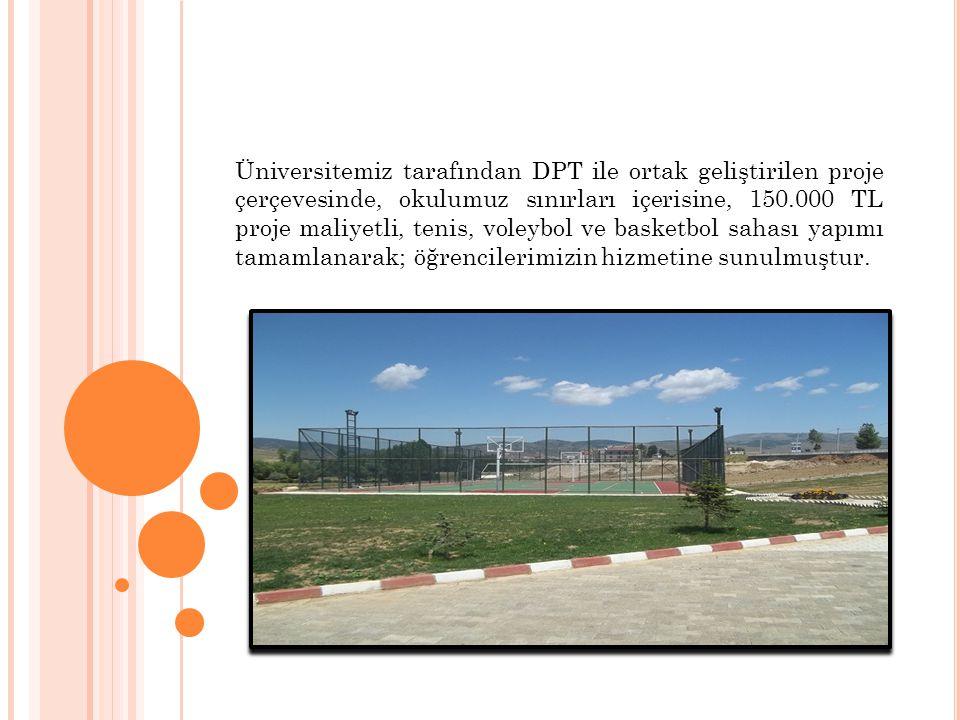 Üniversitemiz tarafından DPT ile ortak geliştirilen proje çerçevesinde, okulumuz sınırları içerisine, 150.000 TL proje maliyetli, tenis, voleybol ve basketbol sahası yapımı tamamlanarak; öğrencilerimizin hizmetine sunulmuştur.