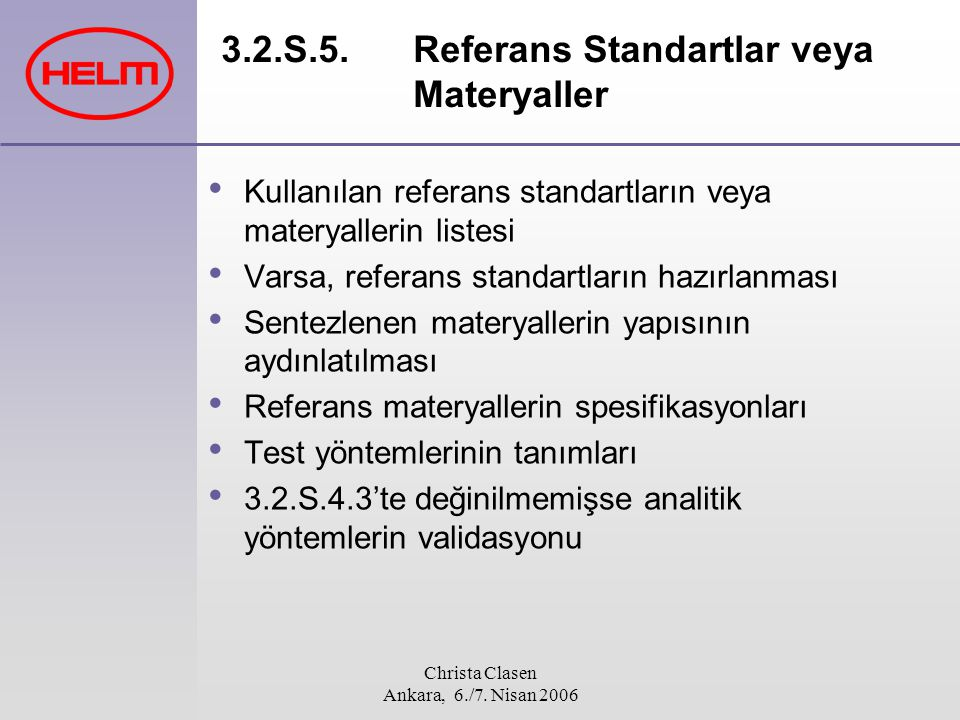 3.2.S.5. Referans Standartlar veya Materyaller
