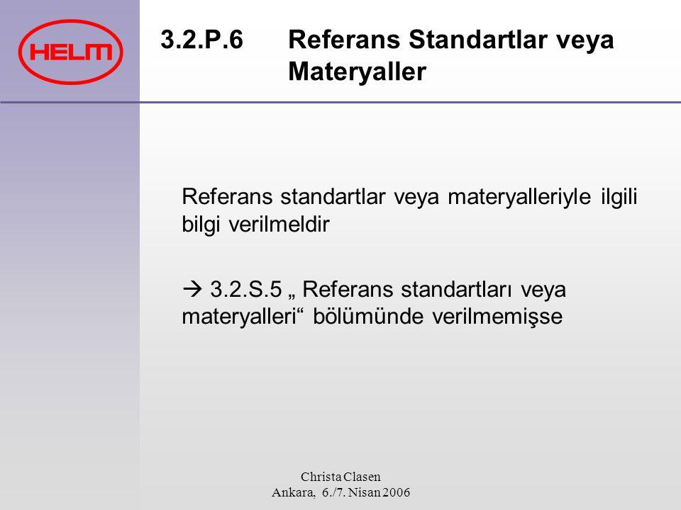 3.2.P.6 Referans Standartlar veya Materyaller