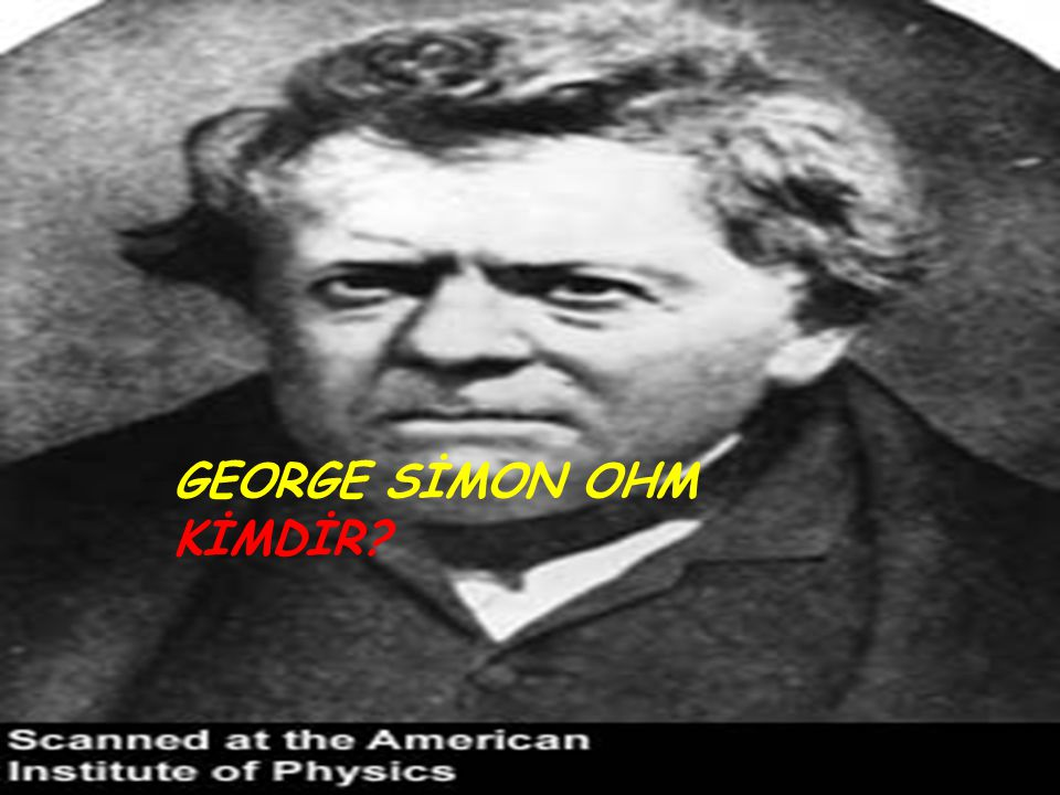 GEORGE SİMON OHM KİMDİR