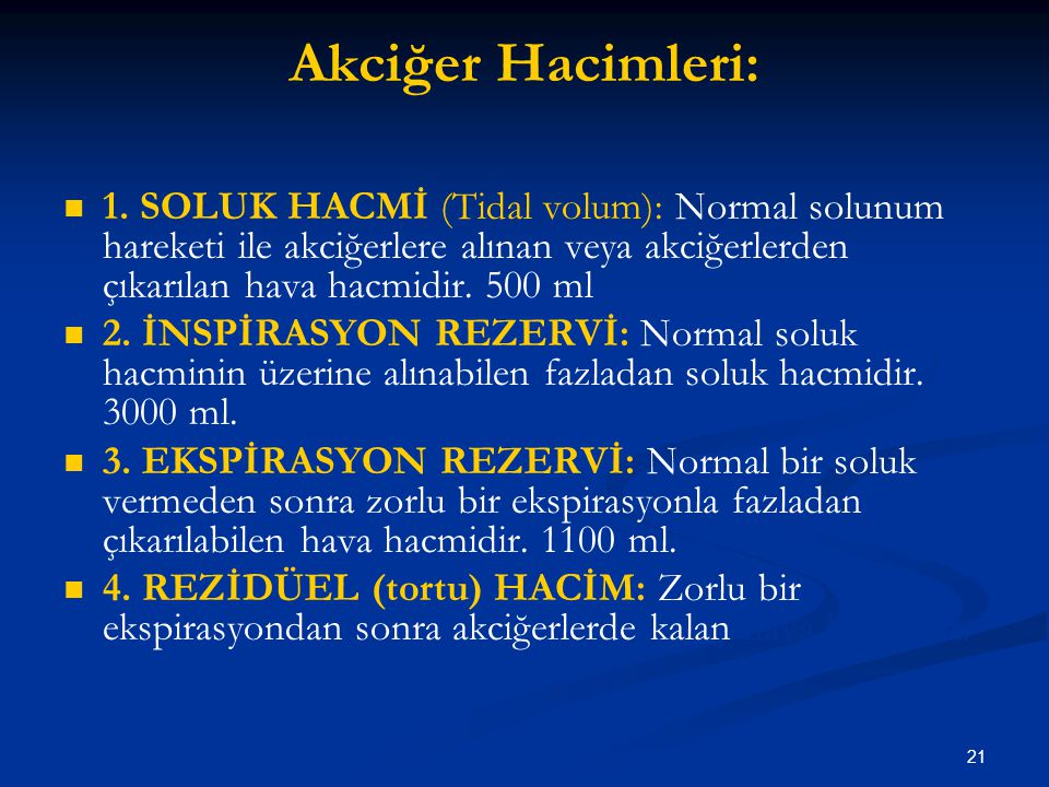 Akciğer Hacimleri: 1. SOLUK HACMİ (Tidal volum): Normal solunum hareketi ile akciğerlere alınan veya akciğerlerden çıkarılan hava hacmidir. 500 ml.