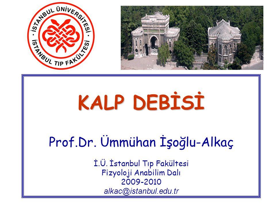 KALP DEBİSİ Prof. Dr. Ümmühan İşoğlu-Alkaç İ. Ü