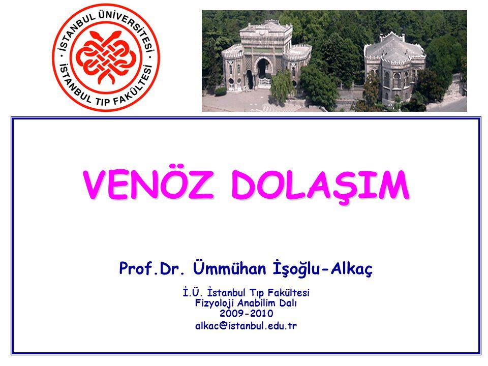 VENÖZ DOLAŞIM Prof. Dr. Ümmühan İşoğlu-Alkaç İ. Ü
