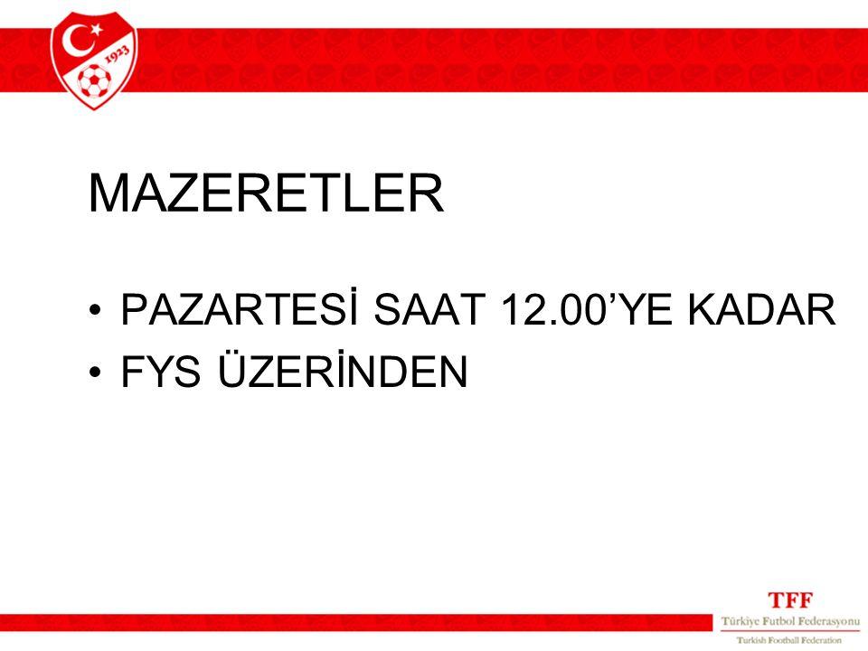 MAZERETLER PAZARTESİ SAAT 12.00'YE KADAR FYS ÜZERİNDEN