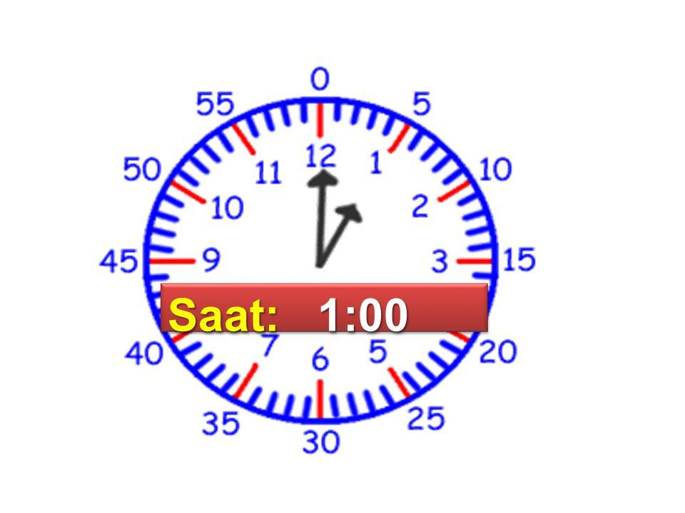 Saat: 1:00
