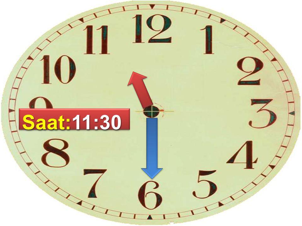 Saat:11:30