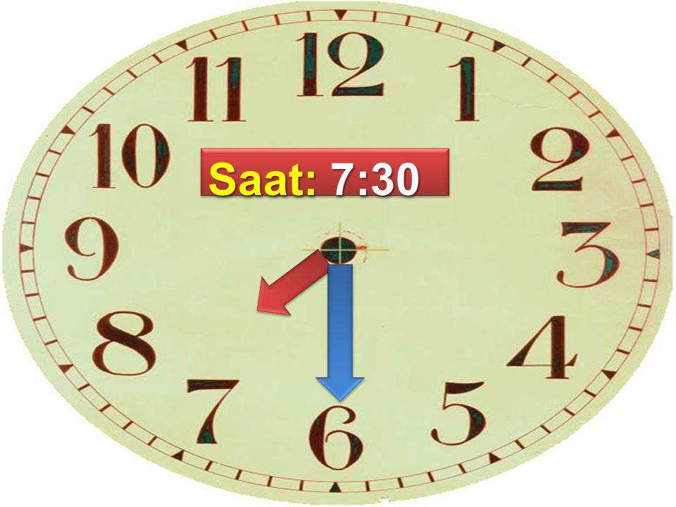 Saat: 7:30