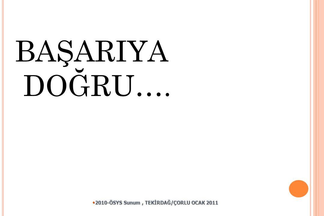 2010-ÖSYS Sunum , TEKİRDAĞ/ÇORLU OCAK 2011