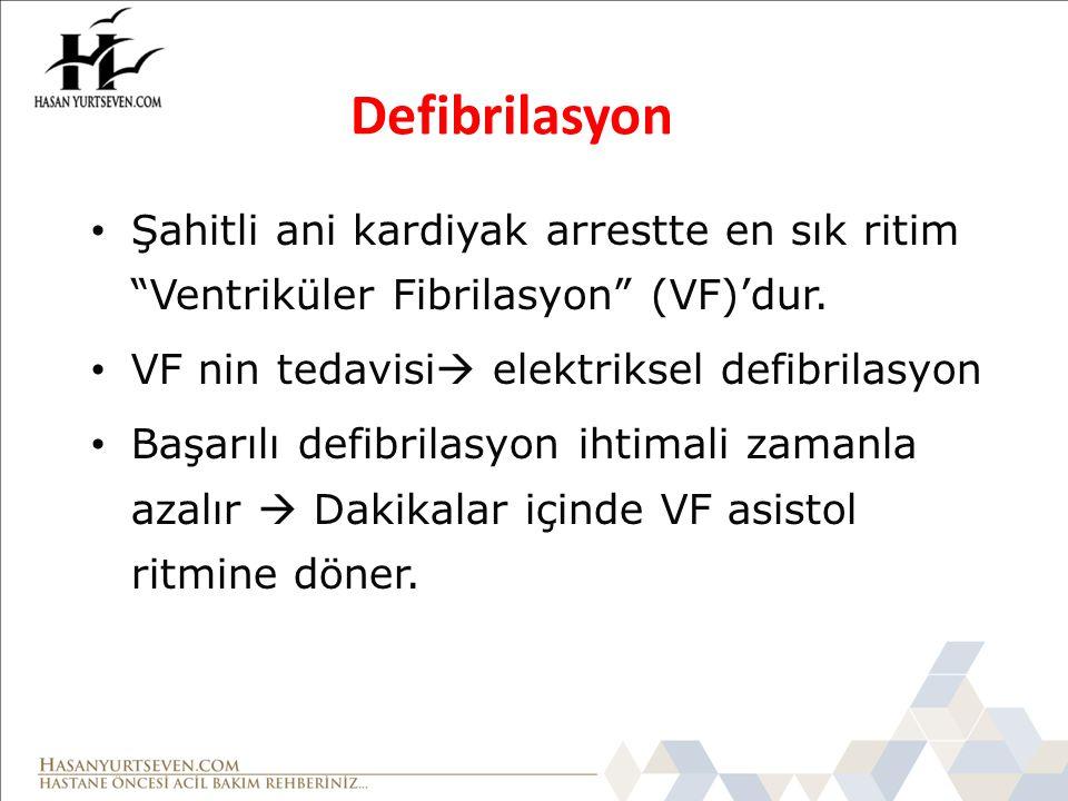 Defibrilasyon Şahitli ani kardiyak arrestte en sık ritim Ventriküler Fibrilasyon (VF)'dur. VF nin tedavisi elektriksel defibrilasyon.