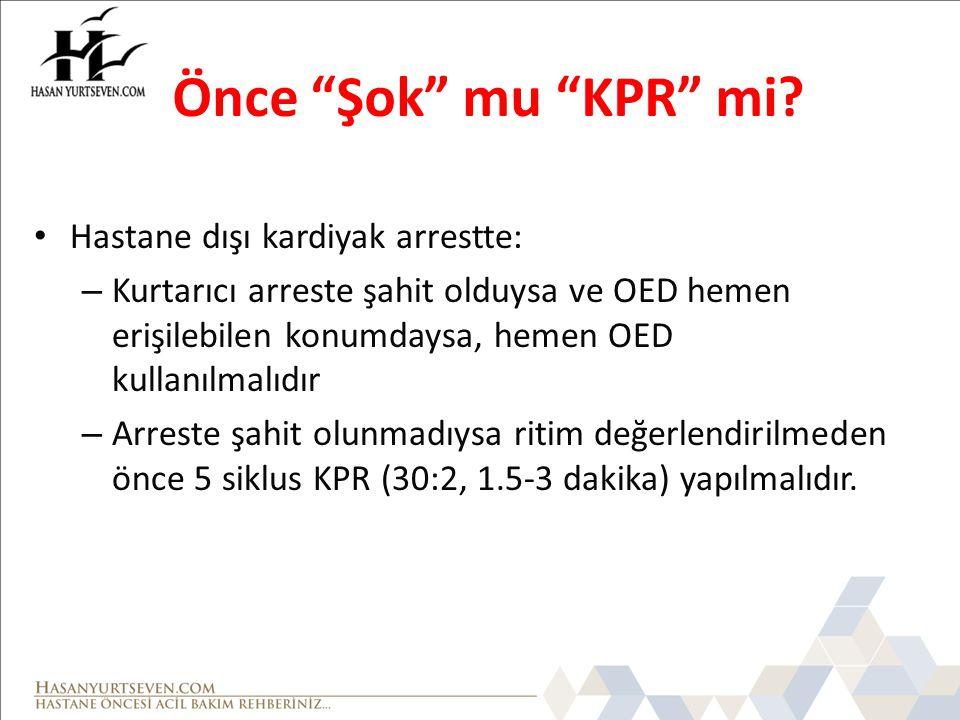 Önce Şok mu KPR mi Hastane dışı kardiyak arrestte: