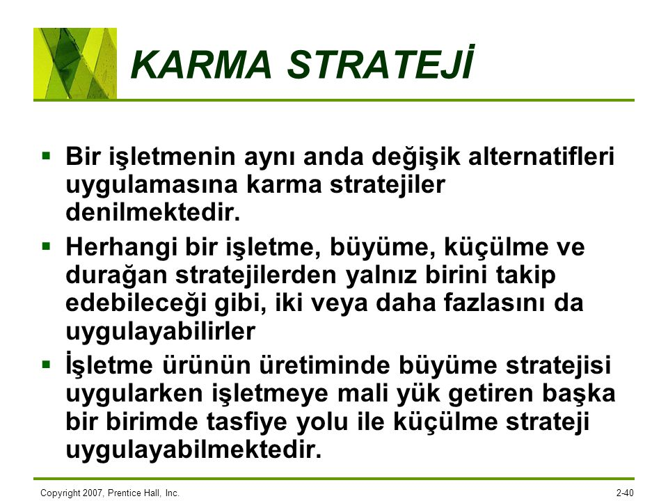 KARMA STRATEJİ Bir işletmenin aynı anda değişik alternatifleri uygulamasına karma stratejiler denilmektedir.