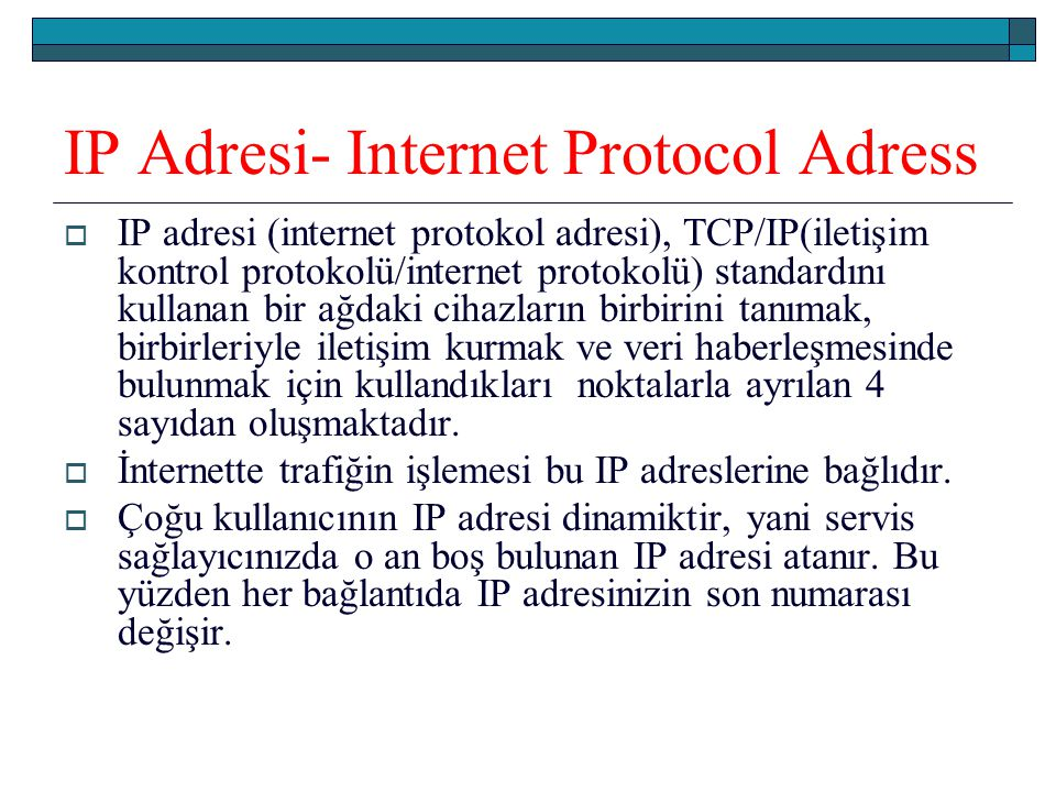 IP Adresi- Internet Protocol Adress