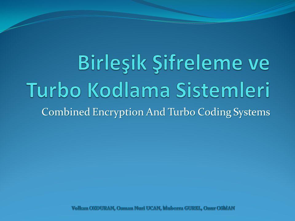 Birleşik Şifreleme ve Turbo Kodlama Sistemleri