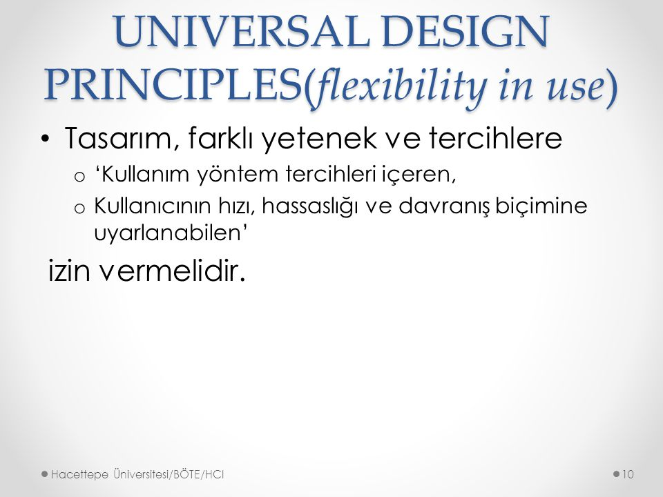UNIVERSAL DESIGN PRINCIPLES(flexibility in use)