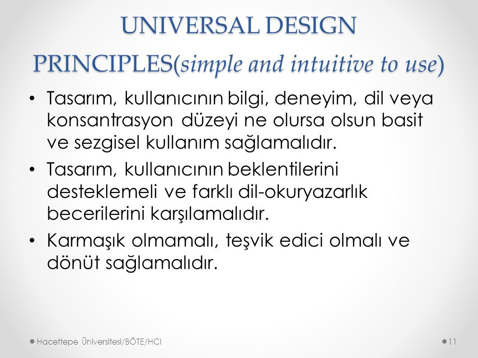 UNIVERSAL DESIGN PRINCIPLES(simple and intuitive to use)