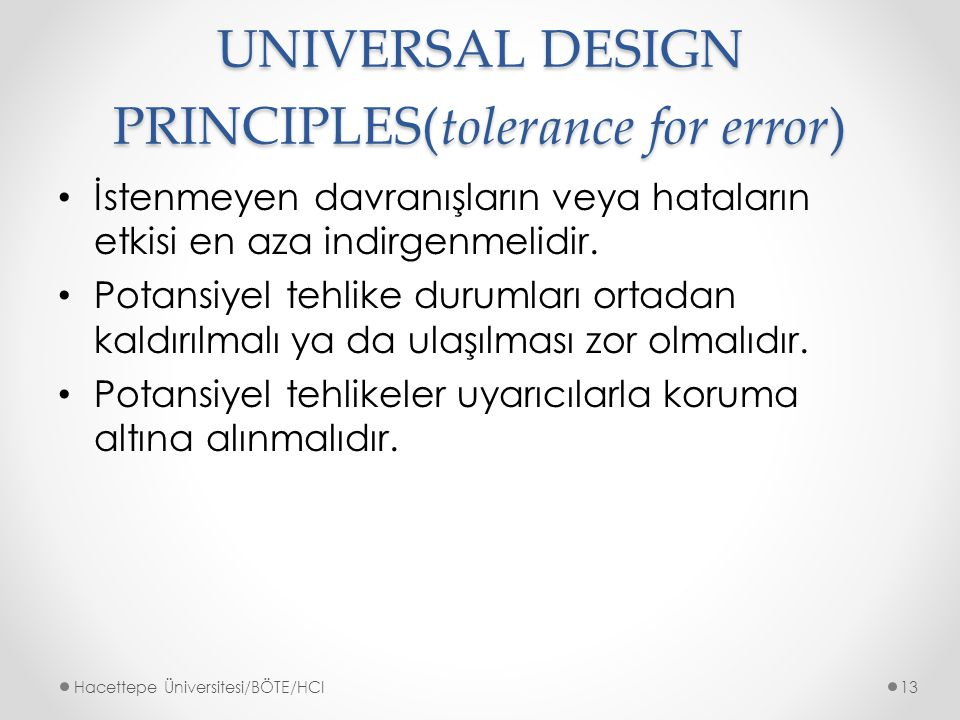 UNIVERSAL DESIGN PRINCIPLES(tolerance for error)