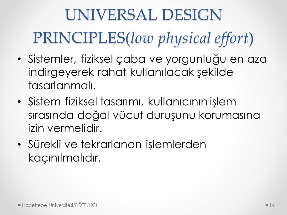 UNIVERSAL DESIGN PRINCIPLES(low physical effort)