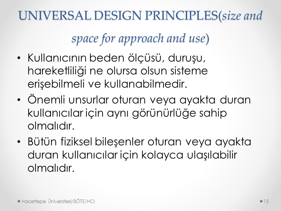 UNIVERSAL DESIGN PRINCIPLES(size and space for approach and use)