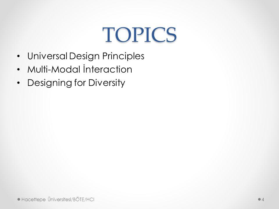 TOPICS Universal Design Principles Multi-Modal İnteraction