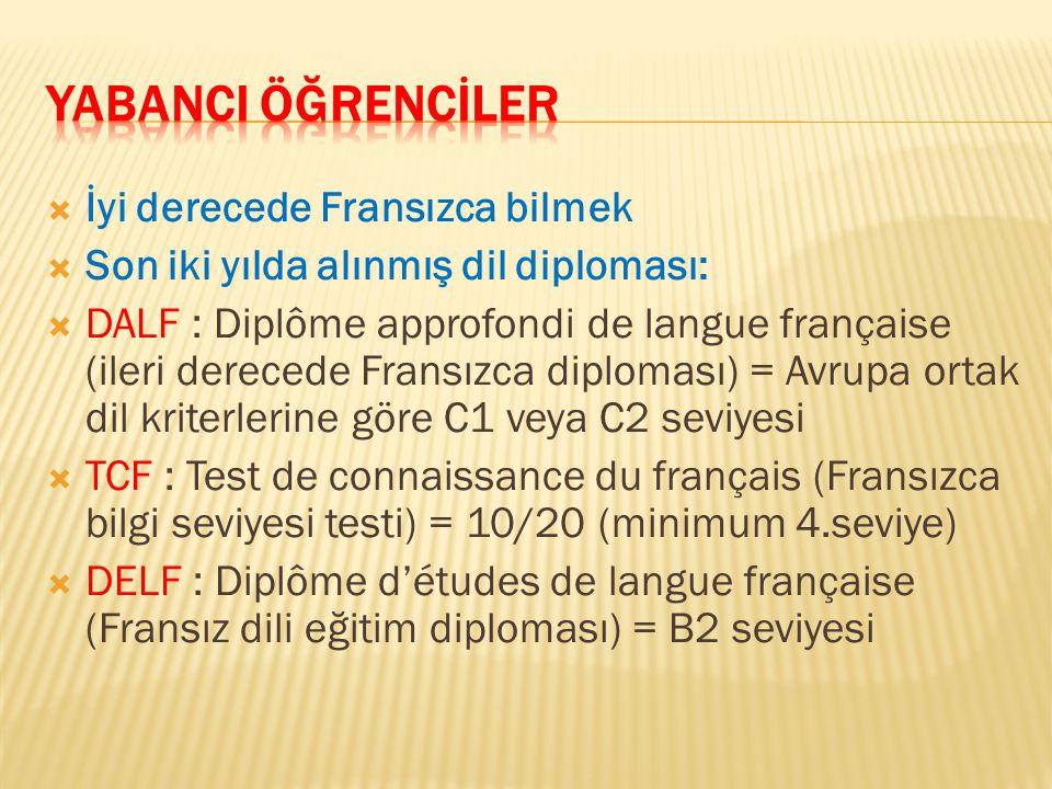 YABANCI ÖĞRENCİLER İyi derecede Fransızca bilmek