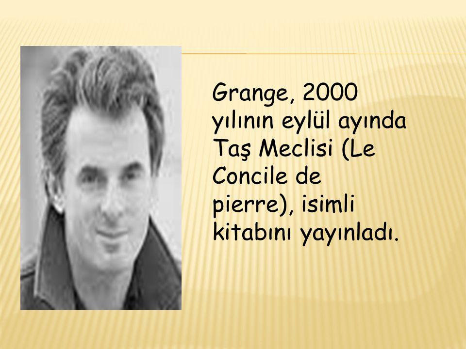 Grange, 2000 yılının eylül ayında Taş Meclisi (Le Concile de pierre), isimli kitabını yayınladı.