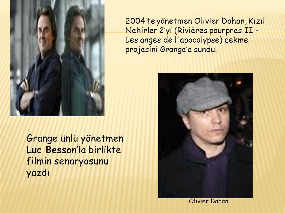 Grange ünlü yönetmen Luc Besson'la birlikte filmin senaryosunu yazdı