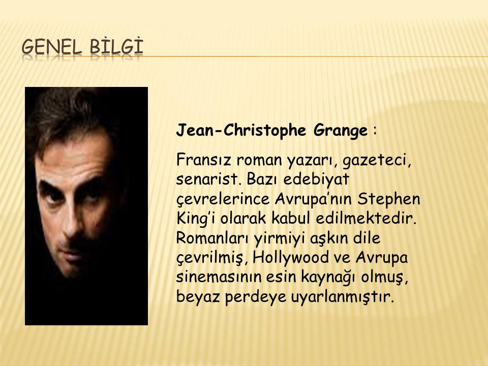 GENEL BİLGİ Jean-Christophe Grange :