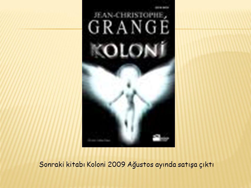 Sonraki kitabı Koloni 2009 Ağustos ayında satışa çıktı