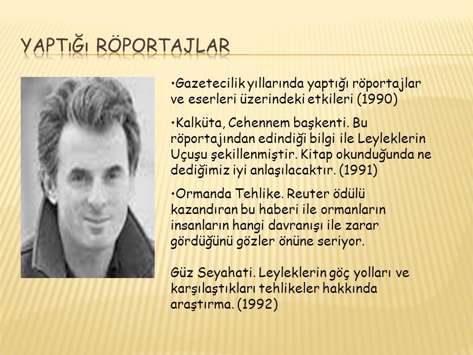 Yaptığı Röportajlar Gazetecilik yıllarında yaptığı röportajlar ve eserleri üzerindeki etkileri (1990)