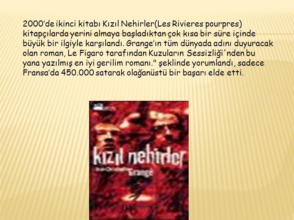 2000'de ikinci kitabı Kızıl Nehirler(Les Rivieres pourpres) kitapçılarda yerini almaya başladıktan çok kısa bir süre içinde büyük bir ilgiyle karşılandı.