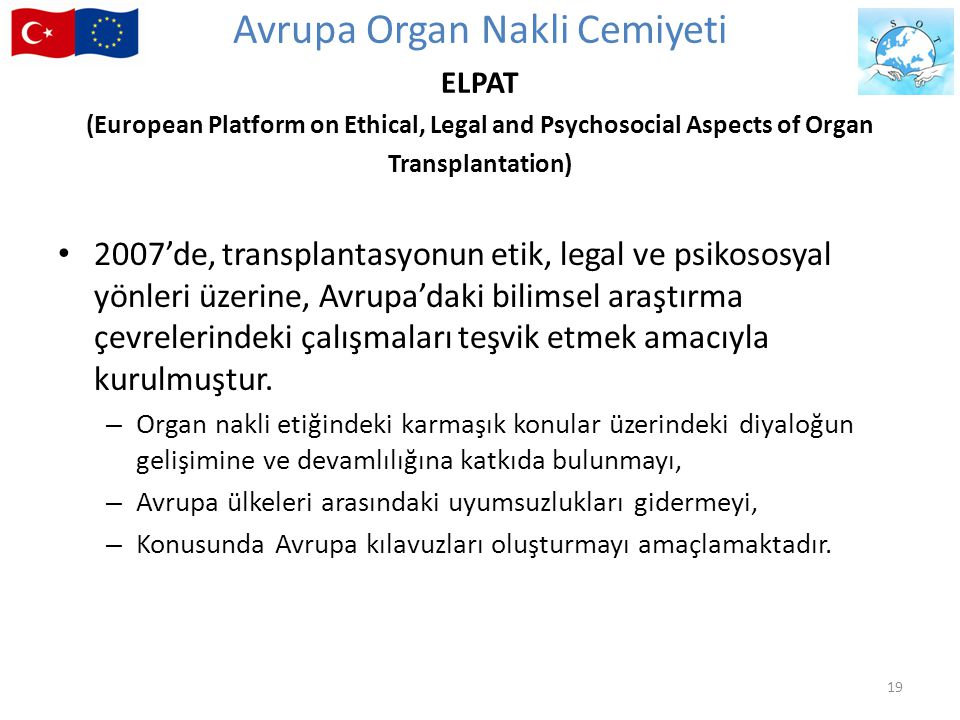Avrupa Organ Nakli Cemiyeti ELPAT (European Platform on Ethical, Legal and Psychosocial Aspects of Organ Transplantation)