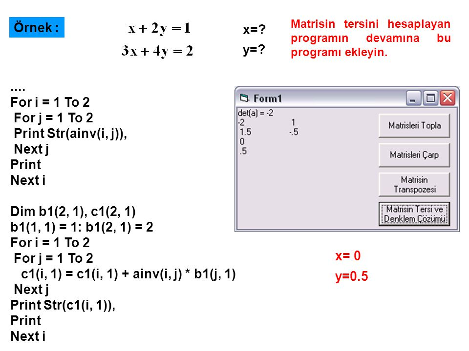 c1(i, 1) = c1(i, 1) + ainv(i, j) * b1(j, 1) Print Str(c1(i, 1)),