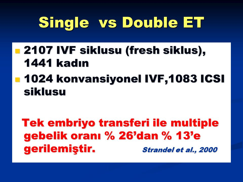 Single vs Double ET 2107 IVF siklusu (fresh siklus), 1441 kadın