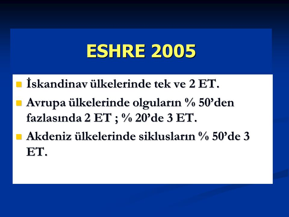 ESHRE 2005 İskandinav ülkelerinde tek ve 2 ET.