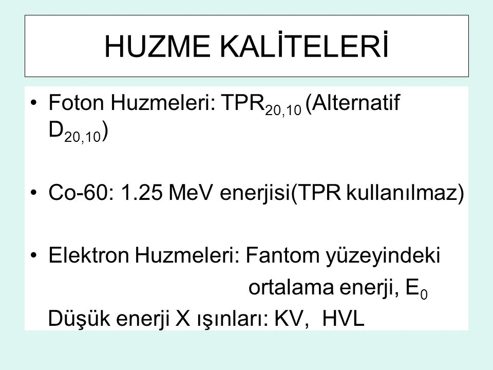 HUZME KALİTELERİ Foton Huzmeleri: TPR20,10 (Alternatif D20,10)