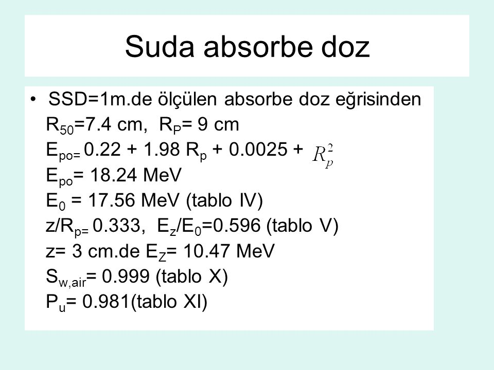 Suda absorbe doz SSD=1m.de ölçülen absorbe doz eğrisinden