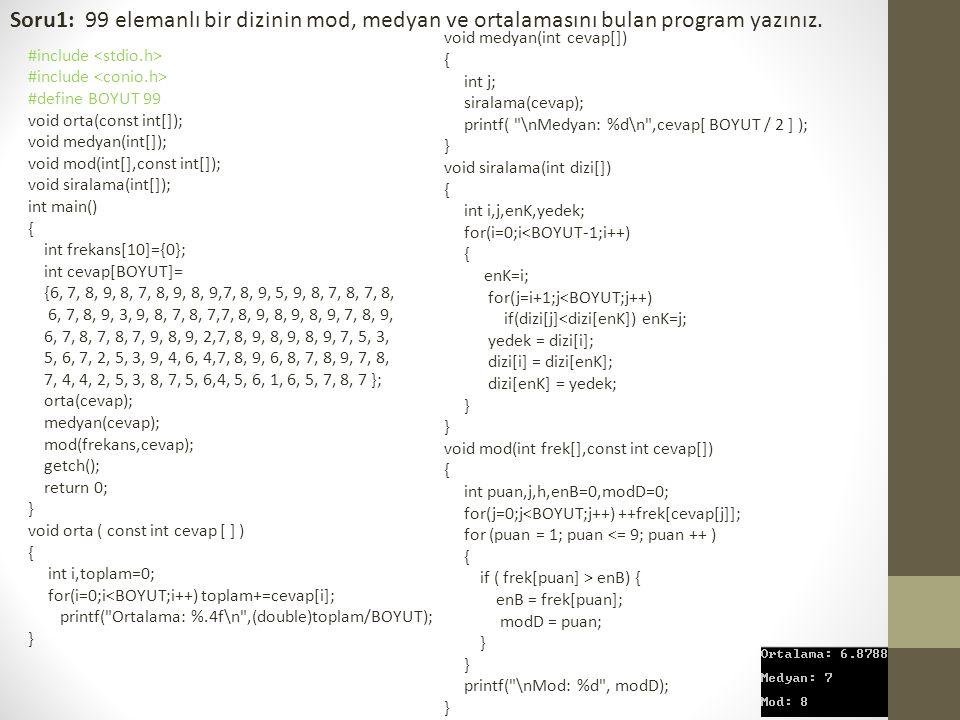 Soru1: 99 elemanlı bir dizinin mod, medyan ve ortalamasını bulan program yazınız.