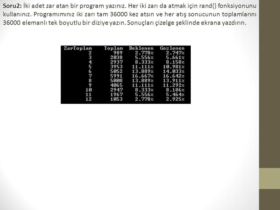 Soru2: İki adet zar atan bir program yazınız