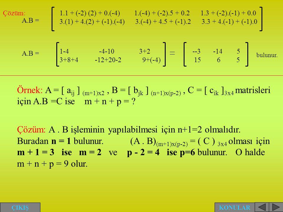Çözüm:. 1. 1 + (-2) (2) + 0. (-4) 1. (-4) + (-2). 5 + 0. 2 1. 3 + (-2)