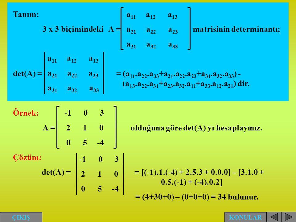 3 x 3 biçimindeki A = matrisinin determinantı;